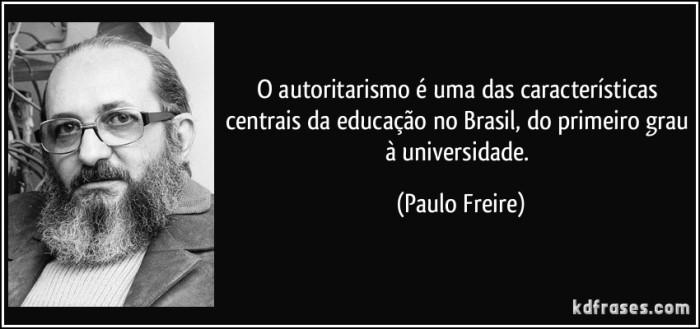 frase-o-autoritarismo-e-uma-das-caracteristicas-centrais-da-educacao-no-brasil-do-primeiro-grau-a-paulo-freire-133258